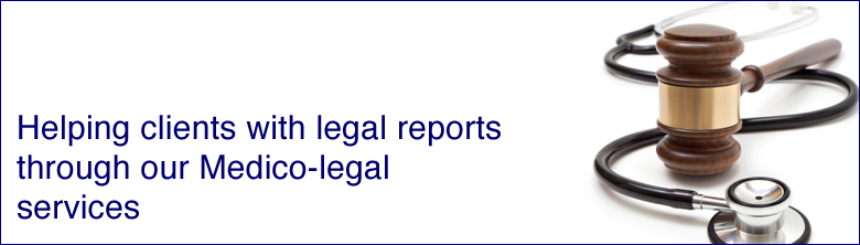 Helping clients with legal reports through our Medico-legal services
